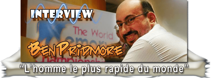 Interview de Ben Pridmore